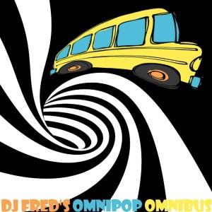 DJ Fred's Omnipop Omnibus